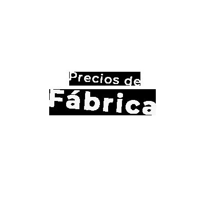 PRECIOS DE FÁBRICA